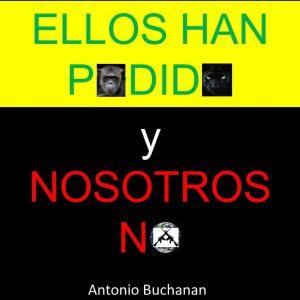 ELLOS HAN PODIDO y NO